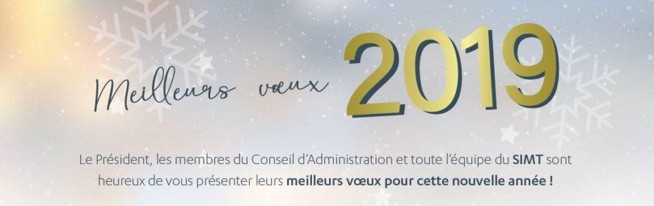 Mesdames, Messieurs, chers adhérents,  Au nom du Conseil d'Administration et de tous les collaborateurs du SIMT, je vous souhaite une excellente année 2019. L'année 2018 s'est ancrée dans […]