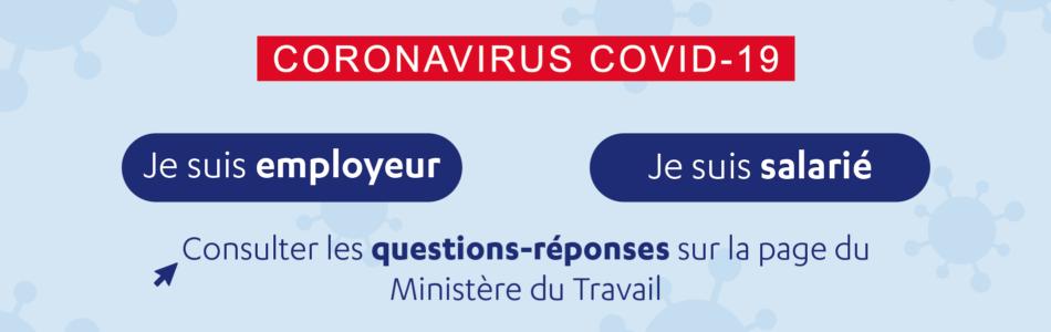 Consulter les questions-réponses pour les entreprises et salariés sur la page du Ministère du Travail.